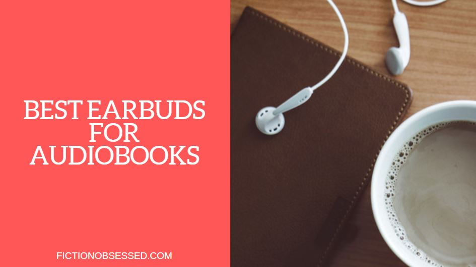 best earbuds for audiobooks