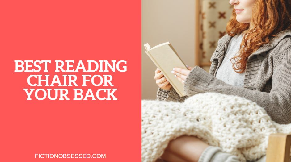 best reading chair for your back