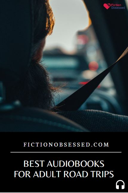 Best Audiobooks For Adult Road Trips