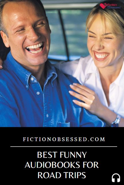 Best Funny Audiobooks For Road Trips